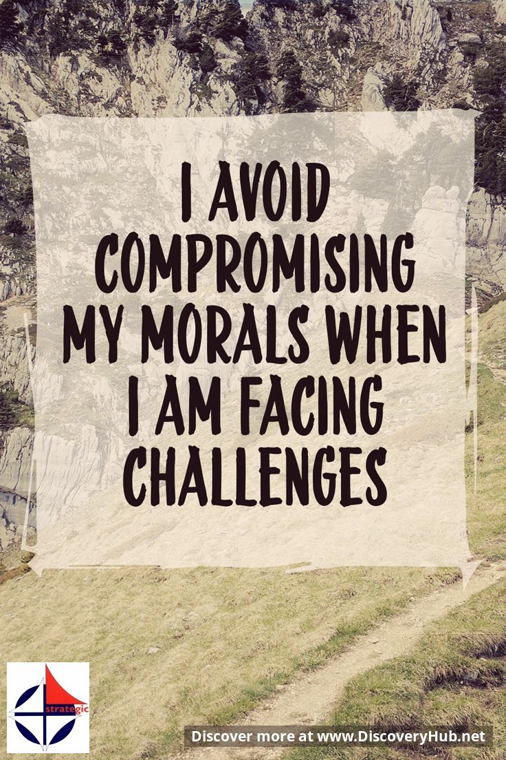 I avoid compromising my morals when I am facing challenges ... #FamousQuotes #DailyMotivation #MotivationalQuotes #SelfHelp #InspirationalQuotes #DailyInspiration Please share the inspiration! http://www.HeleneMalmsio.com http://www.free-self-help.com