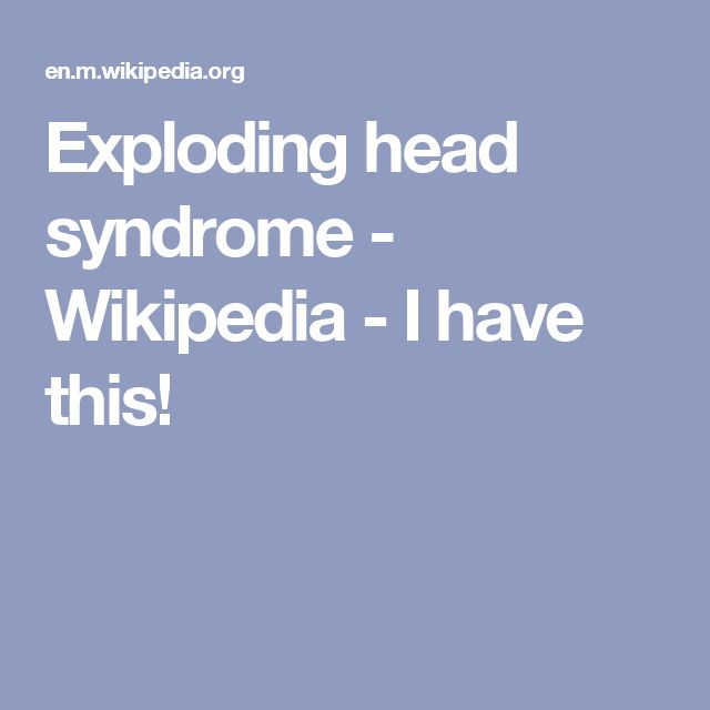 Exploding head syndrome - Wikipedia - I have this!