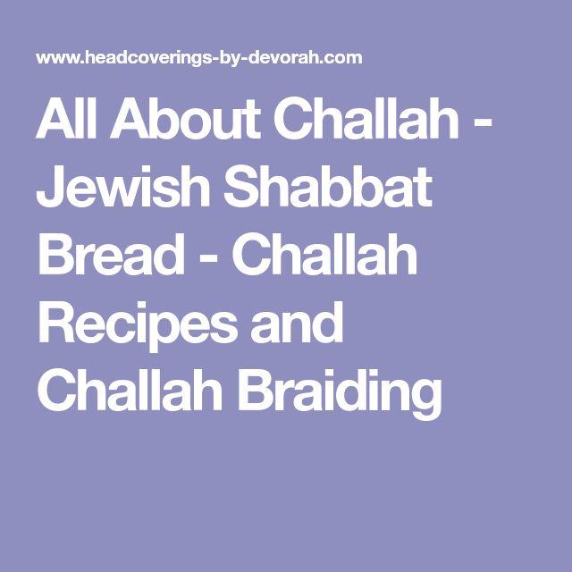 All About Challah - Jewish Shabbat Bread - Challah Recipes and Challah Braiding