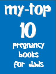 Top Pregnancy Books for Dads!