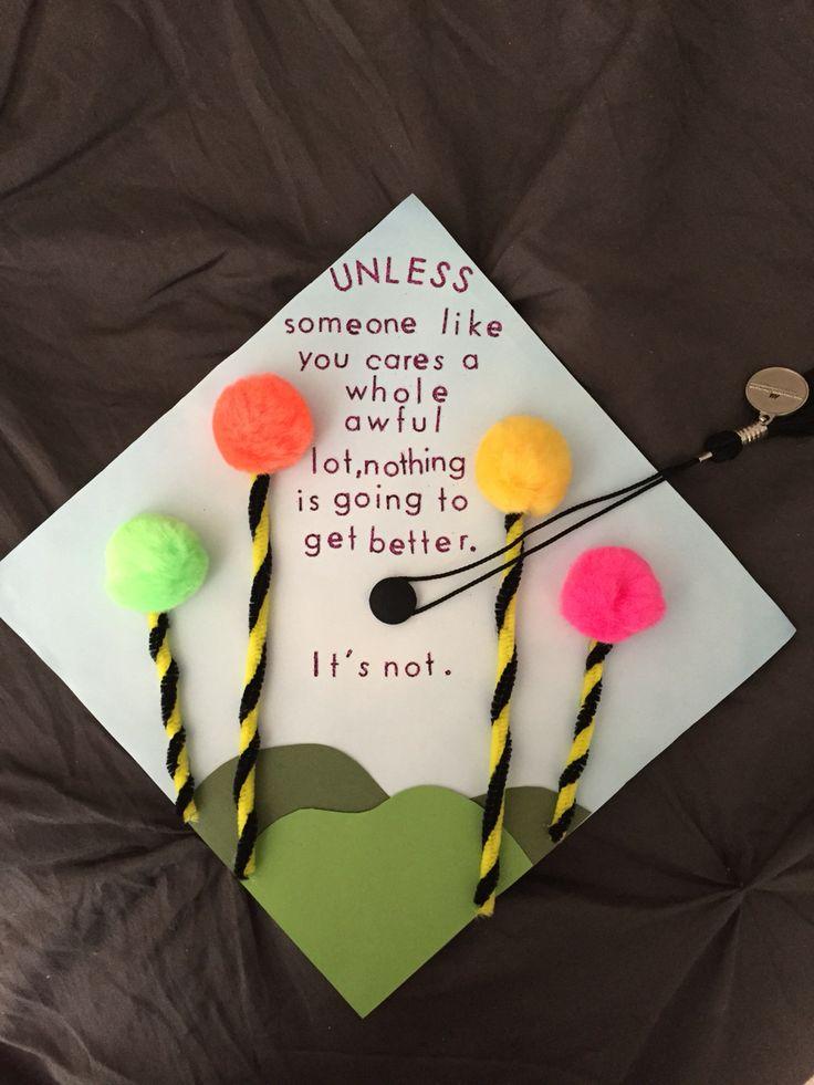 The Lorax graduation cap!