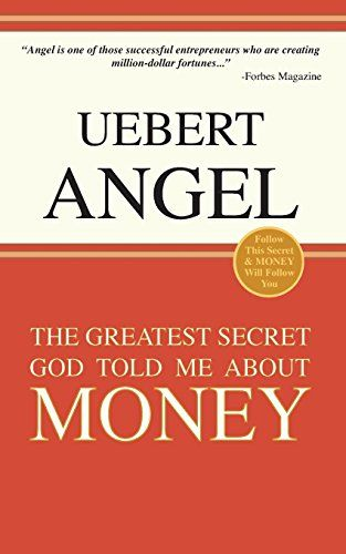 7 best uebert angel books images on pinterest angel angels and the greatest secret god told me about money fandeluxe Image collections