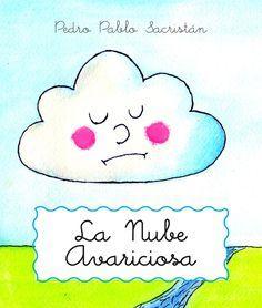 Cuento para niños escrito por Pedro Pablo Sacristán, Ilustraciones por Ricardo Gálvez.