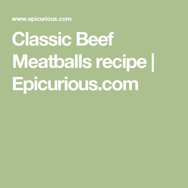 Classic Beef Meatballs recipe | Epicurious.com