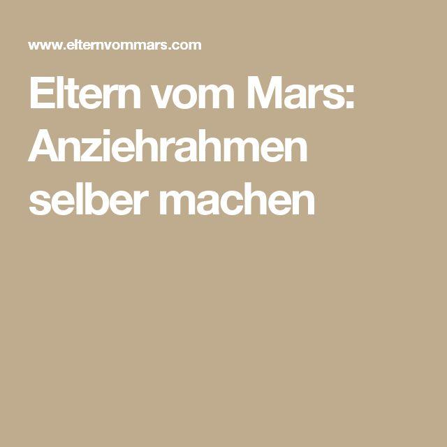Eltern vom Mars: Anziehrahmen selber machen