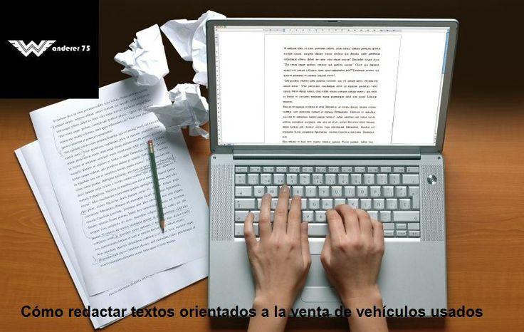 Cómo redactar textos orientados a la venta de vehículos usados. http://w-75.com/2014/03/17/venta-de-vehiculos-usados-redactar-anuncios/