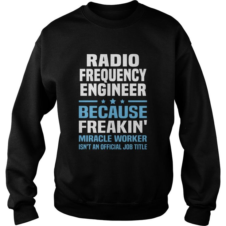 RADIO FREQUENCY ENGINEER BECAUSE FREAKING MIRACLE WORKER IS NOT AN OFFICIAL JOB TITLE T-SHIRT, HOODIE==►►CLICK TO ORDER SHIRT NOW #radio #frequency #engineer #CareerTshirt #Careershirt #SunfrogTshirts #Sunfrogshirts #shirts #tshirt #tshirts #hoodies #hoodie #sweatshirt #fashion #style