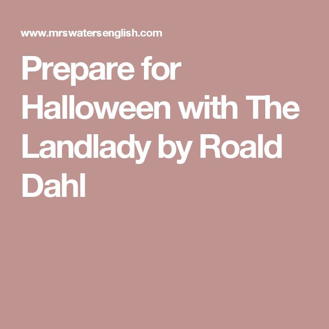 the landlady by roald dahl He presses the doorbell, and before he can lift his finger from the bell-button, the door opens and a middle-aged landlady appears she treats him generously,.