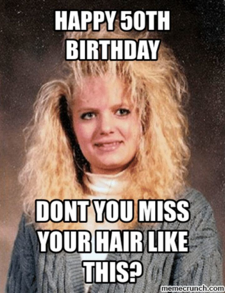 101 50th Birthday Memes To Make Turning The Happy Big 5 0 The Best 50th Birthday Funny 50th Birthday Funny Quotes 50th Birthday Meme