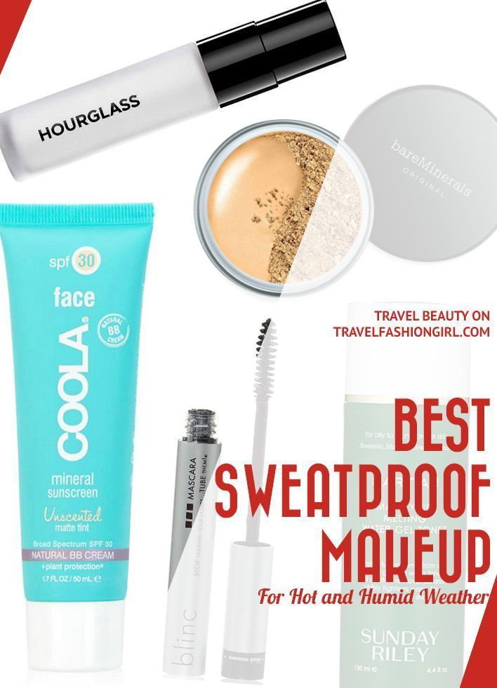 The Best Sweatproof Makeup For Hot And Humid Weather Sweat Proof Makeup Hot And Humid Humid Weather