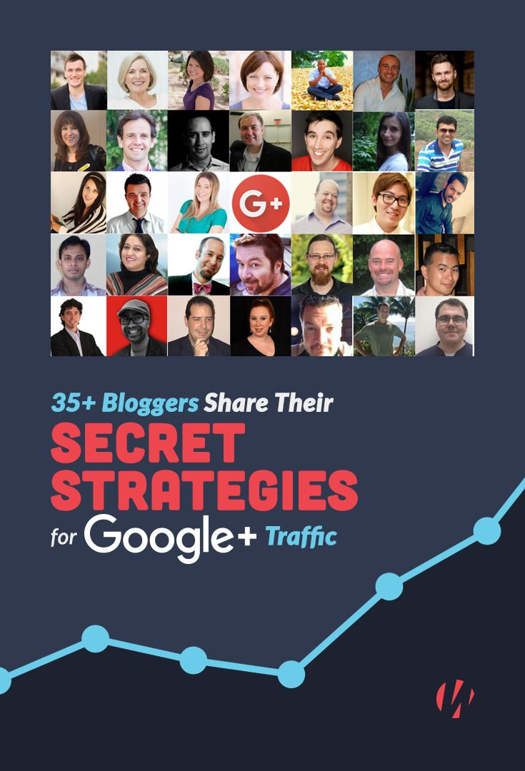 35+ Bloggers Share Their Top Strategies for Google+ Traffic