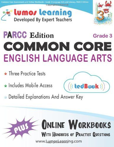 Common Core English Language Arts PARCC Edition  http://lumoslearning.com/llwp/parents/tedbookparcc.html