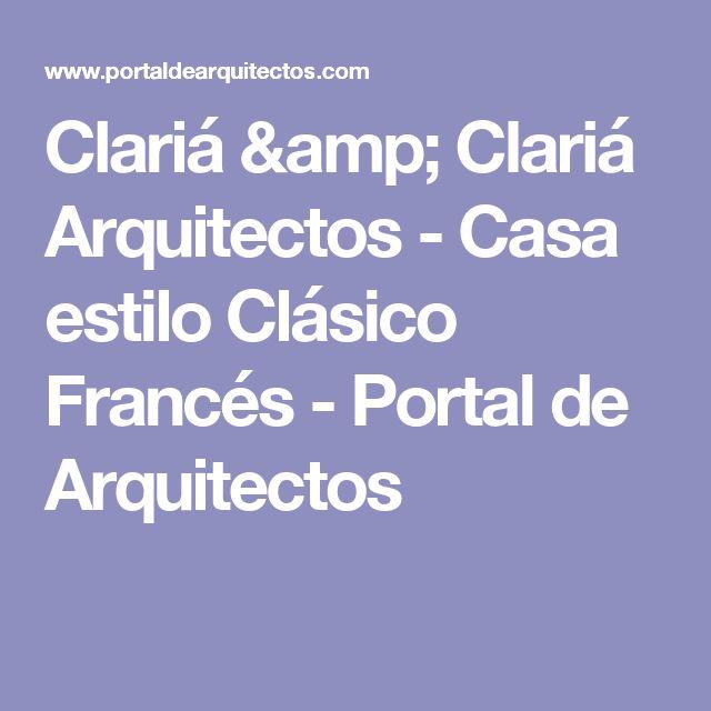 Clariá & Clariá Arquitectos - Casa estilo Clásico Francés - Portal de Arquitectos