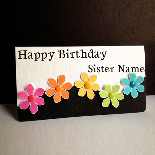Write Name On Flowers Greetings Birthday Cards For SisterWrite Happy Wishes SisterOnline Create Birthady