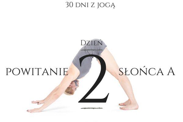 Drugi dzień wyzwania 30 Dni z Jogą - Powitanie Słońca B. Basia Lipska tłumaczy asany krok po kroku. #joga #jogawdomu #portalyogi