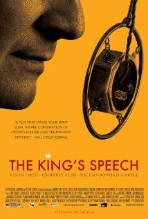 """The King's Speech (2010) """"The story of King George VI of Britain, his impromptu ascension to the throne and the speech therapist who helped the unsure monarch become worthy of it"""""""