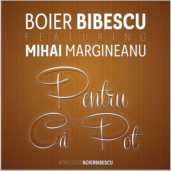 Boier Bibescu feat Mihai Margineanu – Pentru ca pot