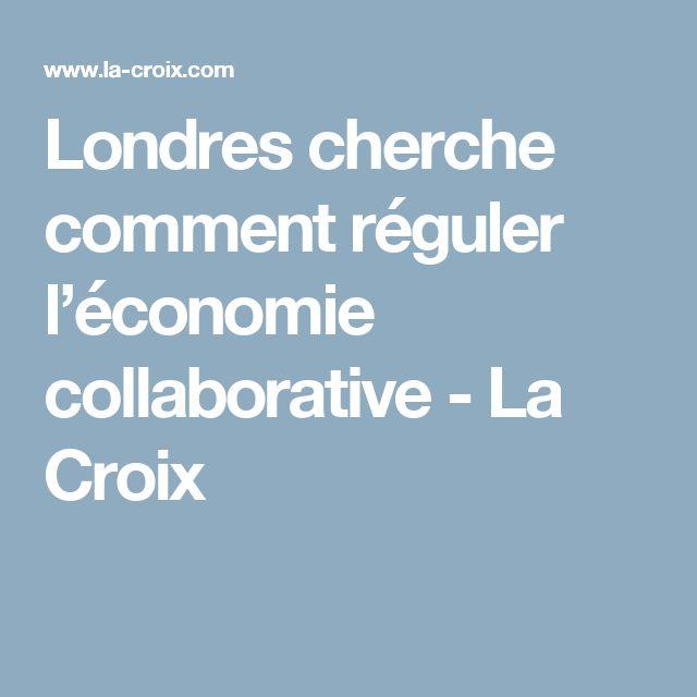 Londres cherche comment réguler l'économie collaborative - La Croix