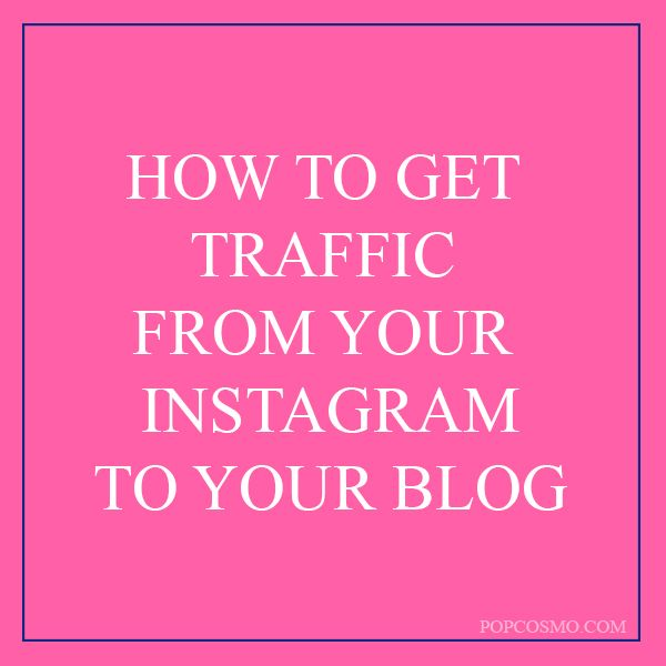 How To Get Traffic From Your Instagram To Your Blog
