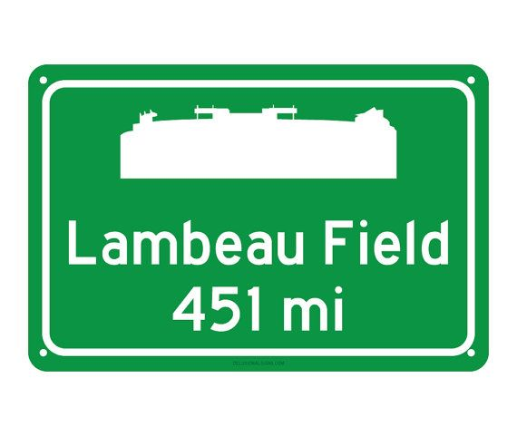 Green Bay Packers Lambeau Field Road Sign by DelusionalSign