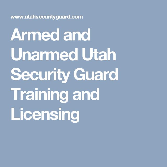 Armed and Unarmed Utah Security Guard Training and Licensing