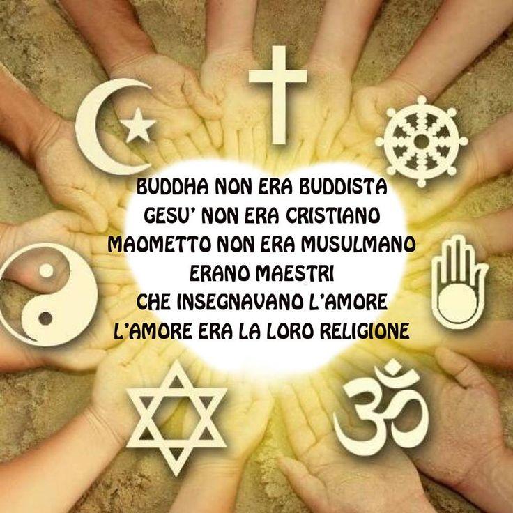 La Vera Religione non è una religione, ed è fatta di Amore, Compassione, Pace, Fratellanza e Rispetto Universale!