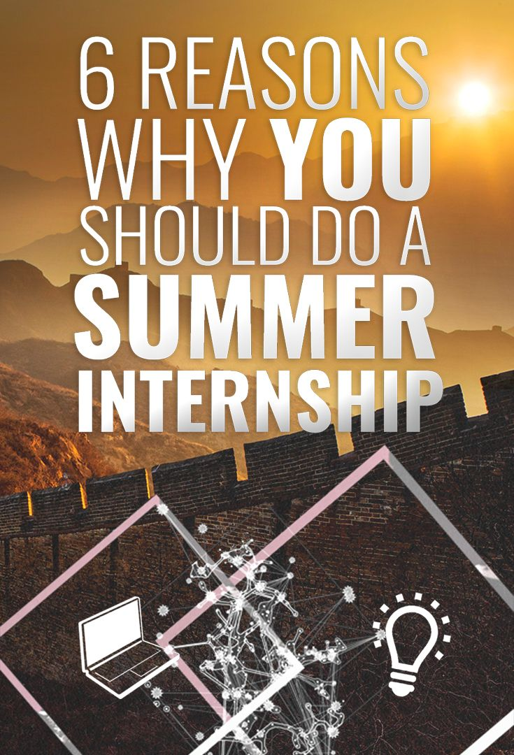 Not sure about your plans for this summer? Here are six killer reasons why you should do a summer internship!