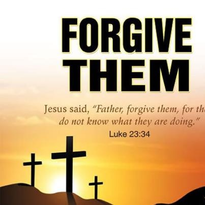 "Jesus himself gave a strong reason to forgive others, ""Father, forgive them,"