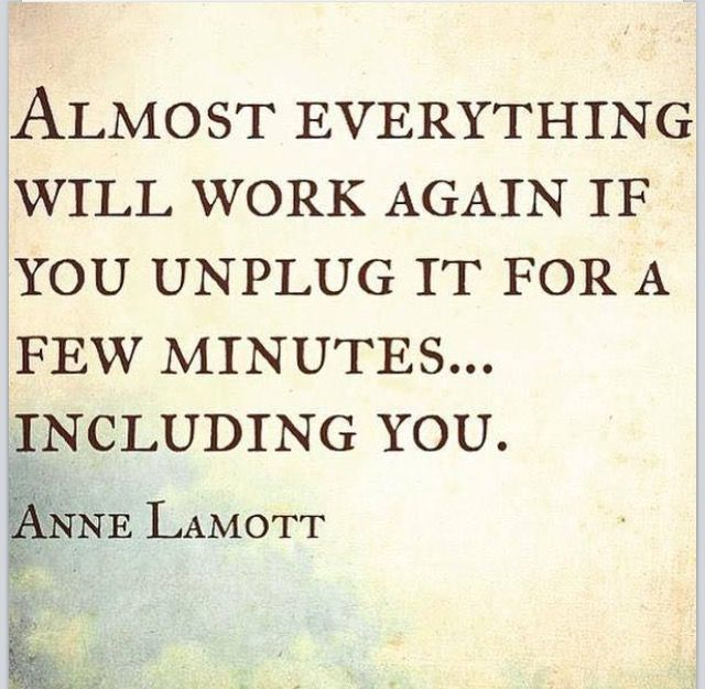 """""""Almost everything will work again if you unplug it for a few minutes.  Including you."""""""