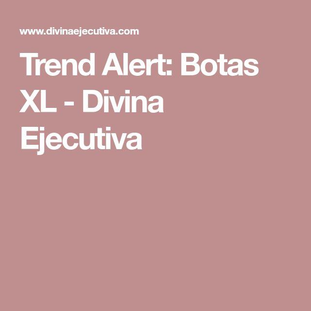 Trend Alert: Botas XL - Divina Ejecutiva