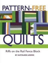 Handwerk Textiles: Pattern-Free Quilts: Riffs on the Rail Fence Block by Kathleen Loomis