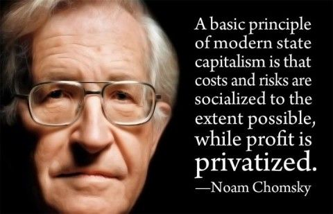 """""""A basic principle of modern state capitalism is that costs and risks are socialized to the extent possible, while profit is privatized."""" ~ Noam Chomsky [click on this image to find a brief clip and analysis about how the costs of the recent recession are being paid by poor and middle class Americans]"""