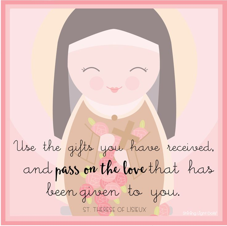 """St. Therese of Lisieux quote printable (free!) other Saints too! """"Use the gifts you have received, and pass on the love that has been given to you"""""""