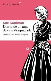 Diario de un ama de casa desquiciada - LIBROS DEL ASTEROIDE