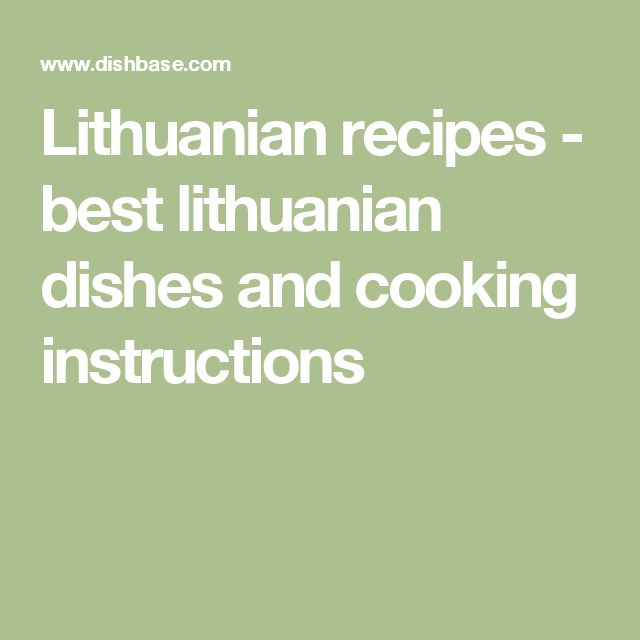 Lithuanian recipes - best lithuanian dishes and cooking instructions