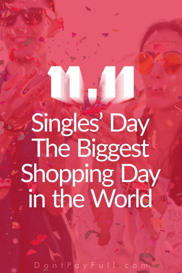Singles Day The Biggest Shopping Day In The World In 2020