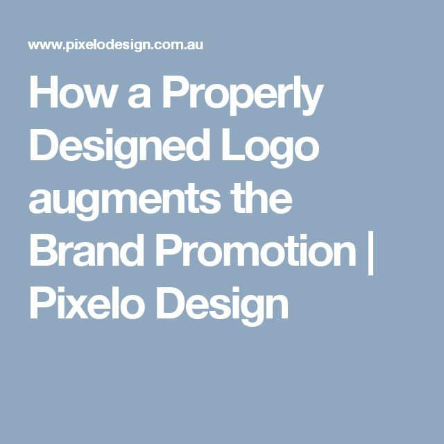 How a Properly Designed Logo augments the Brand Promotion | Pixelo Design