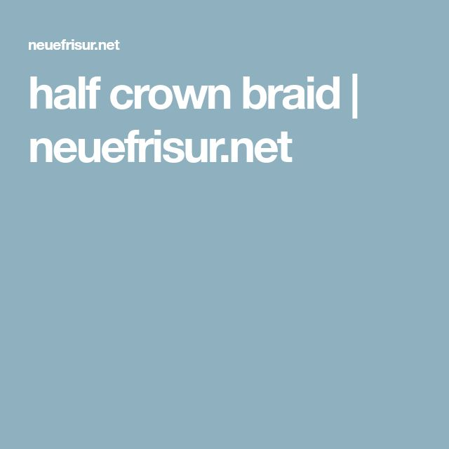half crown braid | neuefrisur.net