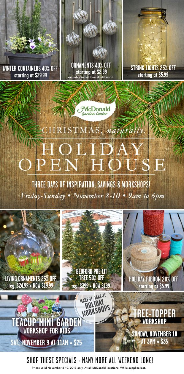 Three days of inspiration, savings and workshops! Holiday Open House at McDonald Garden Center.  Experience your LOCAL Christmas Shoppe.