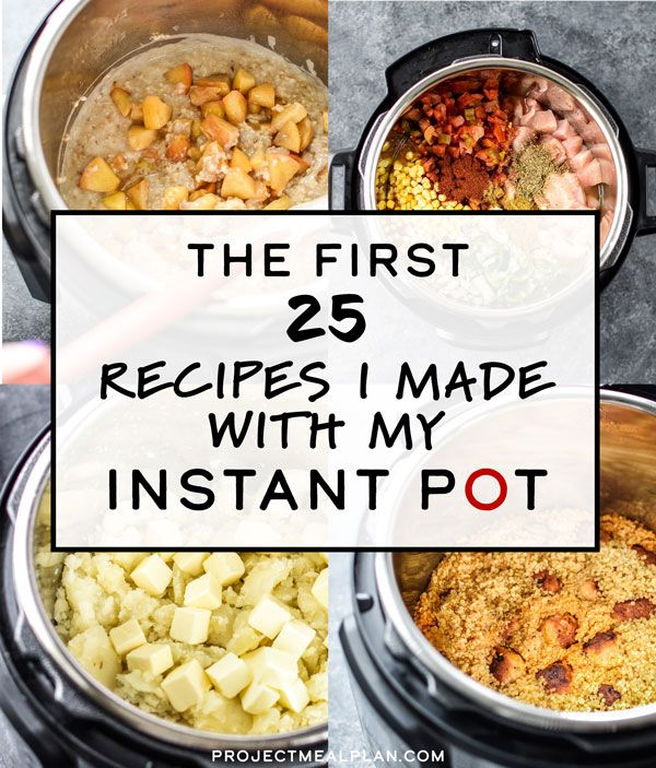 Wondering what to make first in your Instant Pot?? I've had mine for a year now, and Here are The First 25 Recipes I Mad…