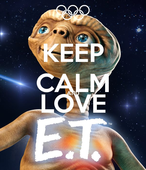 KEEP CALM AND LOVE E.T.