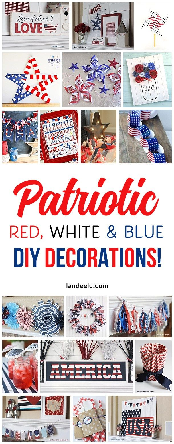 Awesome DIY red, white and blue decorations for 4th of July, Memorial Day, Veteran's Day or any day you want to celebrate America!