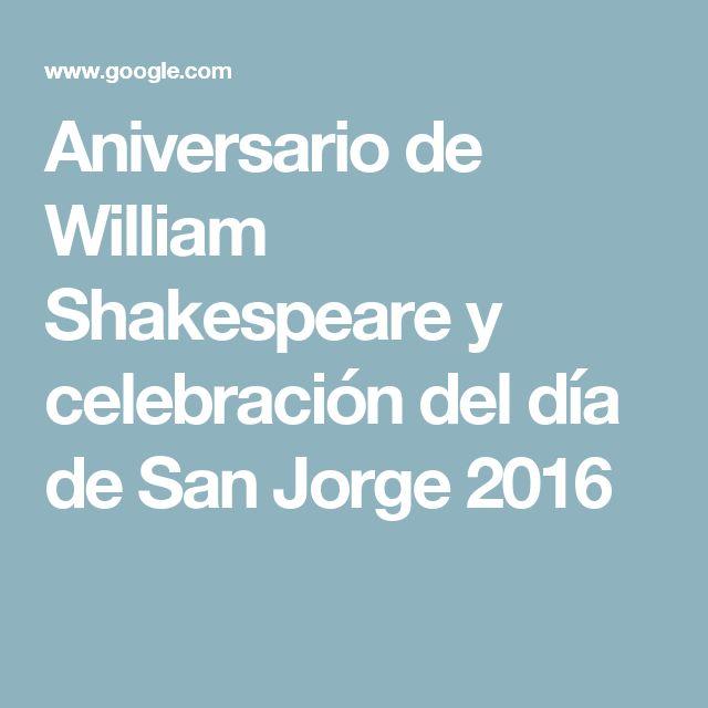 Aniversario de William Shakespeare y celebración del día de San Jorge 2016