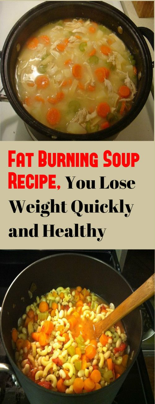Fat Burning Soup Recipe, You Lose Weight Quickly and Healthy