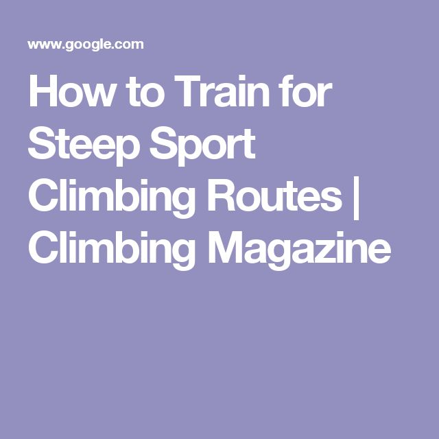 How to Train for Steep Sport Climbing Routes | Climbing Magazine
