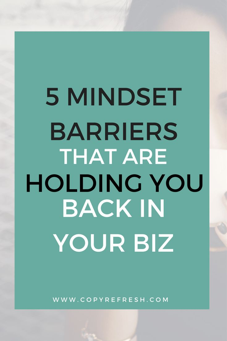 Feeling stuck in your biz? These 5 mindset barriers may be holding you back. Click the image to learn how to overcome them!