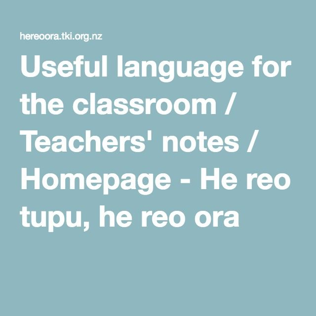 Useful language for the classroom / Teachers' notes / Homepage - He reo tupu, he reo ora