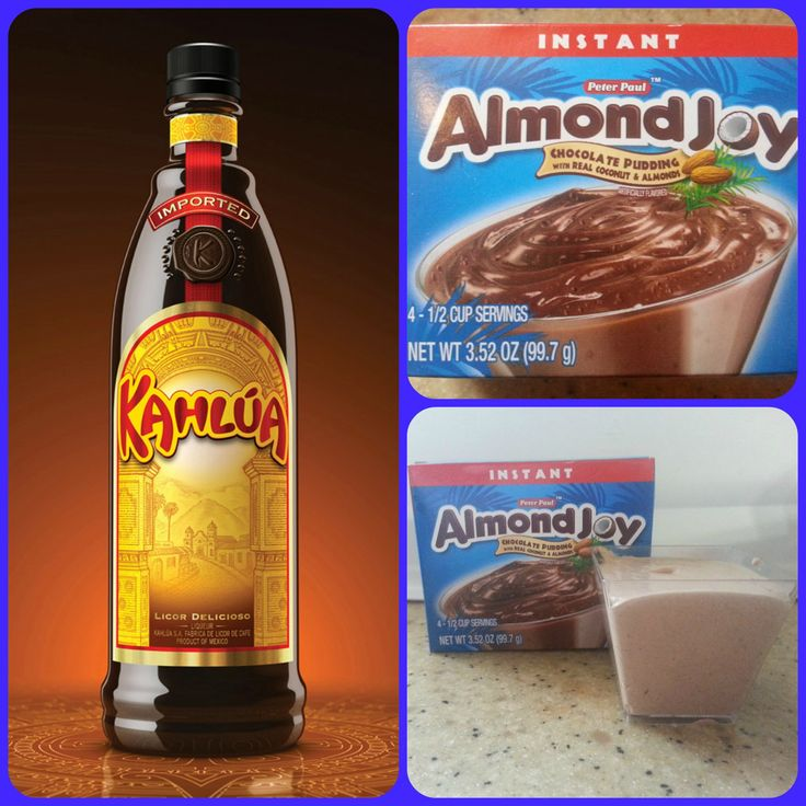 ALMOND JOY KAHLUA PUDDING SHOTS 1 small pkg. Almond Joy instant pudding (I found it at Walmart) ¾ Cup Milk 3/4 Cup Kahlúa 8oz tub Cool Whip  Directions 1. Whisk together the milk, liquor, and instant pudding in a bowl until combined. 2. Add cool whip a little at a time with whisk. 3. Spoon the pudding mixture into shot glasses, disposable party shot cups or 1 or 2 ounce cups with lids. Place in freezer for at least 2 hours