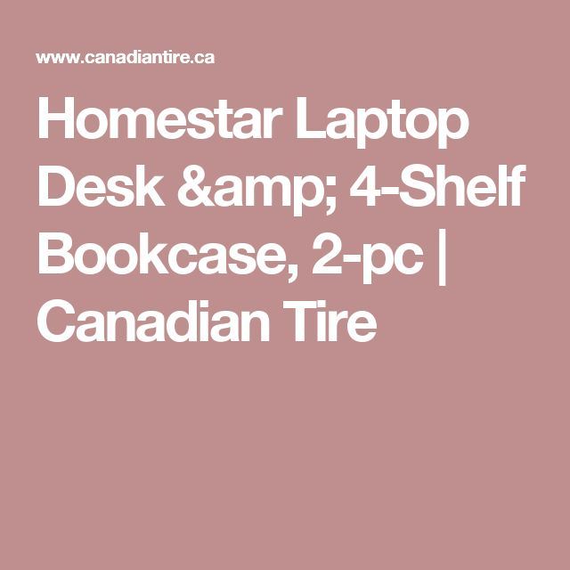 Homestar Laptop Desk u0026 4-Shelf Bookcase, 2-pc | Canadian Tire