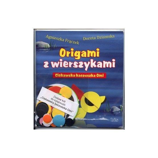 Ciekawska kaczuszka Omi. Origami z wierszykami